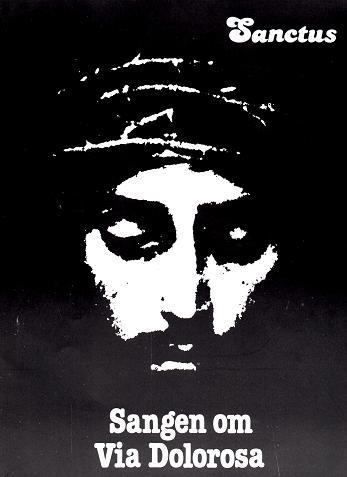 """Musicalen """"Sangen om Via Dolorosa"""" øvde Sanctus inn i to ulike versjoner som ble fremført med noen års mellomrom. Denne plakaten er fra den andre oppsetningen av påskemusicalen."""