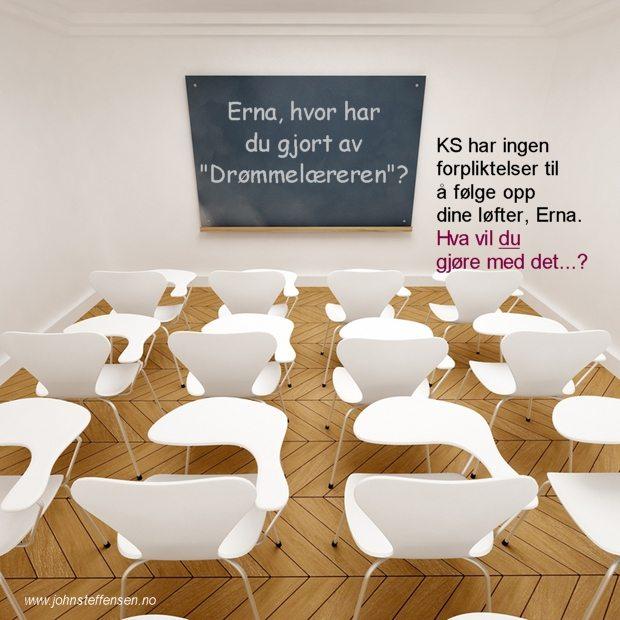 Erna, hvor har du gjort av drømmelæreren? www.johnsteffensen.no