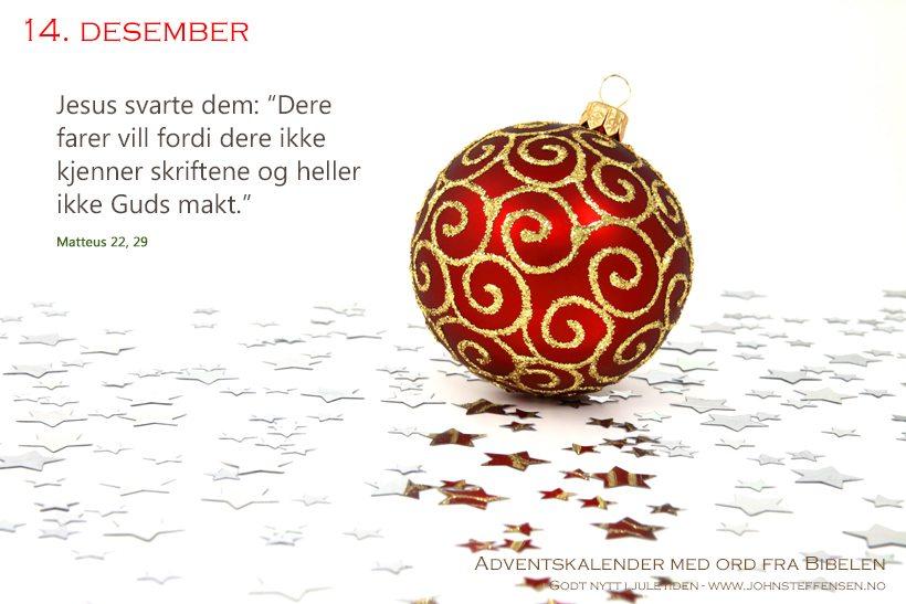 Adventskalender med ord fra Bibelen - 14. desember - www.johnsteffensen.no