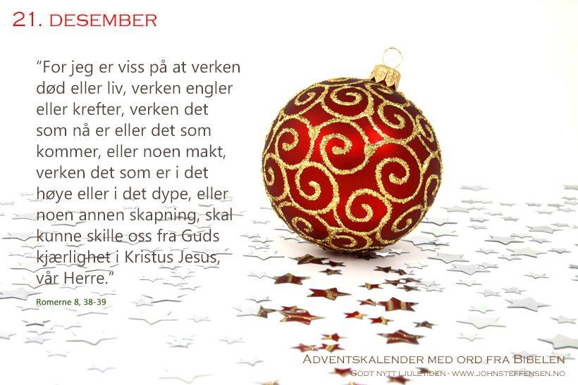 Adventskalender med ord fra Bibelen - 21. desember - www.johnsteffensen.no