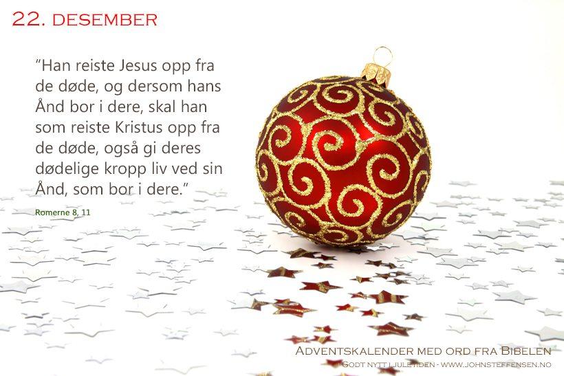 Adventskalender med ord fra Bibelen - 22. desember - www.johnsteffensen.no