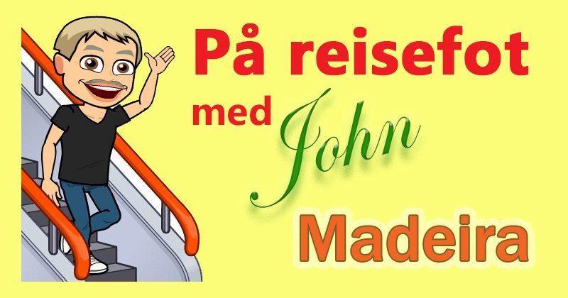 John Steffensen tar deg med til favorittdestinasjonen, Madeira. Les mer på www.johnsteffensen.no