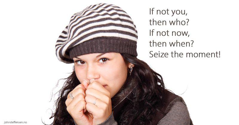 Grip øyeblikket! Seize the moment! www.johnsteffensen.no
