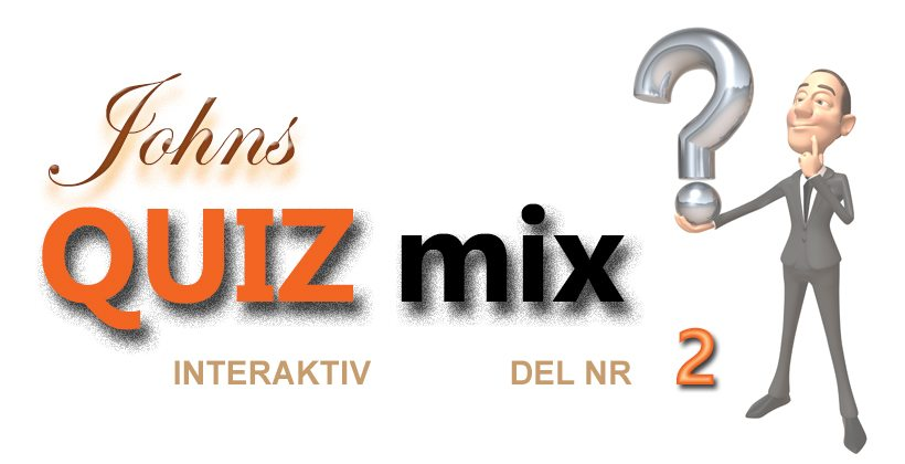 Quiz Mix - Del 2 - laget av John Steffensen for www.johnsteffensen.no