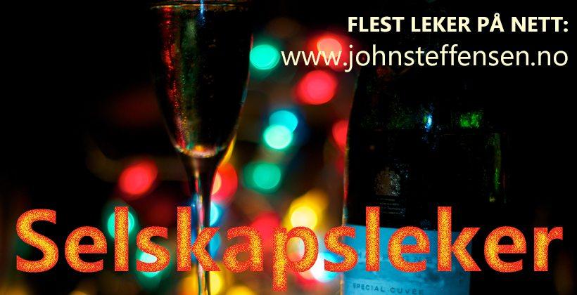 Flest selskapsleker for voksne. Del 32. www.johnsteffensen.no