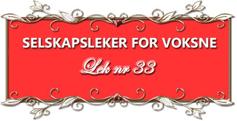 Selskapsleker for voksne er kommet til lek nr 33. Intet annet nettsted har flere festleker enn www.johnsteffensen.no