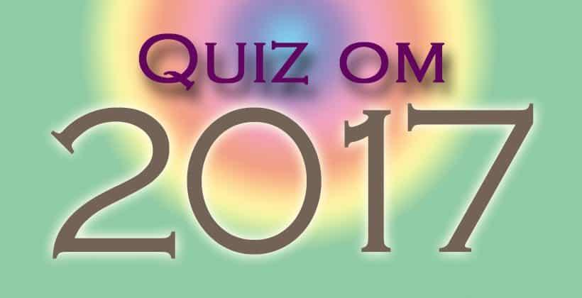 Quiz om året 2017. Hvor mye husker du fra dette året? www.johnsteffensen.no