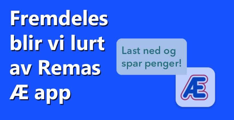 Du kan ikke stole 100% på Remas Æ app. www.johnsteffensen.no