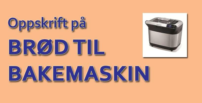 Her følger en GOD oppskrift til brødbakemaskin-brød. www.johnsteffensen.no
