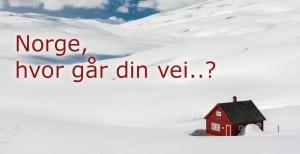 Norge, mitt fedreland, hvor går din vei?