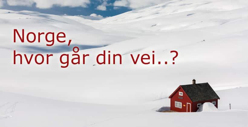 Norge, mitt fedreland, hvor går din vei...? johnsteffensen.no