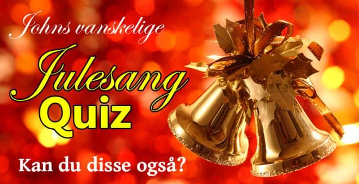 Johns litt vanskelige julesang quiz. Hvor godt kan du julesangene egentlig? www.johnsteffensen.no