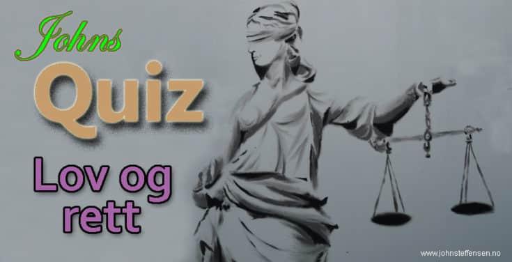 Quiz om lov og rett i Norge. Test dine kunnskaper om norsk rettsvesen i denne interaktive quizen med 12 spørsmåk. www.johnsteffensen.no