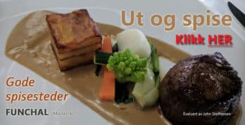 Madeira. Gode spisesteder i Funchal anbefalt av John Steffensen. www.johnsteffensen.no