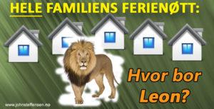 Hjernetrim – Hvor bor løven Leon? Ferienøtt for hele familien.