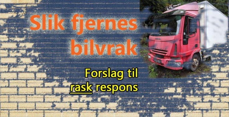 Forslag til hvordan bilvrak kan fjernes raskt og effektivt.