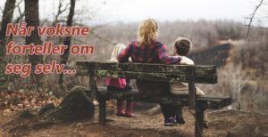 Barn koser seg når voksne forteller om sin barndom