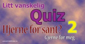 Litt vanskelig quiz – Hjernetrim 2