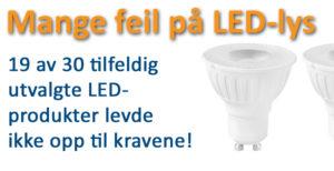 LED-lamper med alvorlige feil, og LED-lamper som slutter å fungere lenge før tiden