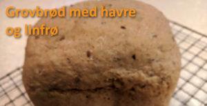 Oppskrift til brødbakemaskin: Grovbrød med havre og linfrø