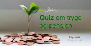Quiz om trygd og pensjon