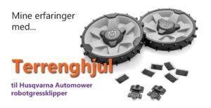 Terrenghjul til Automower robotgressklipper. Mine erfaringer.